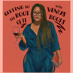 Getting to the Root of it with Venus Roots