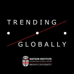 Trending Globally: Politics and Policy