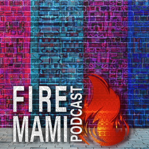 The Fire Mami Podcast