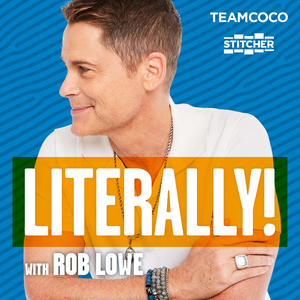 Literally! With Rob Lowe
